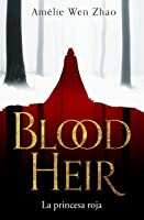 La princesa roja (Blood Heir Trilogy, #1)