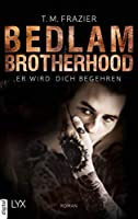 Er wird dich begehren (Bedlam Brotherhood #3)