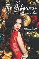 The Getaway: A Short Read Christmas Romance