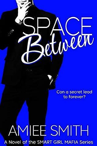Space Between (Smart Girl Mafia Series Book 3)