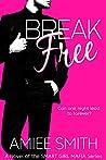 Break Free (Smart Girl Mafia, #1)