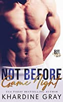 Not Before Game Night (Bad Boy Bachelors of Orange County Book 4)