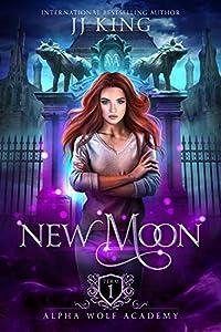 New Moon (Alpha Wolf Academy, #1)