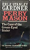 The Case of the Green-Eyed Sister (Perry Mason, #42)
