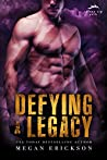 Defying a Legacy (Silver Tip Pack, #3)