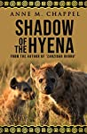 Shadow of the Hyena by Anne M. Chappel