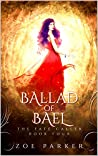 Ballad of Bael (The Fate Caller, #4)