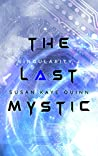 The Last Mystic (Singularity Series Book 4)
