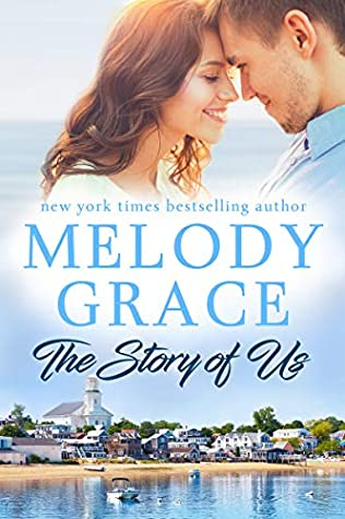 The Story of Us by Melody Grace