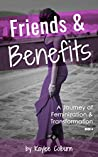 Friends & Benefits: A Journey of Transformation and Feminization - Adison & Erica Book 4