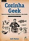 Cozinha Geek: Ciência de verdade, grandes cozinheiros e boa comida