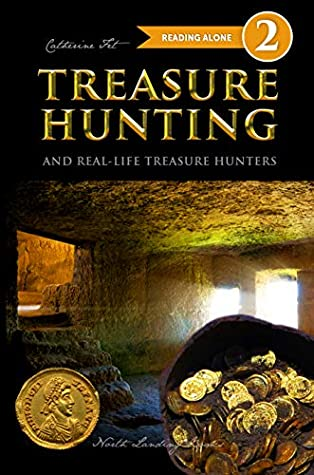 Treasure Hunting and Real-Life Treasure Hunters Level 2 Reading, non-fiction explorer adventure stories for kids, 2nd grade