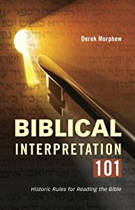 Biblical Interpretation 101 Second Edition: Historic Rules for Reading the Bible