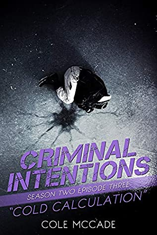 Cold Calculation (Criminal Intentions #16)