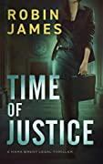 Time of Justice (Mara Brent Legal Thriller, #1)