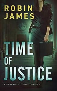 Time of Justice (Mara Brent Legal Thriller #1)