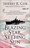 Blazing Star, Setting Sun: The Conclusion of the Guadalcanal–Solomons Naval Campaign of World War II