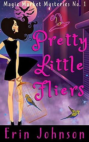 Pretty Little Fliers by Erin Johnson