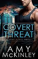 Covert Threat (Gray Ghost #5)