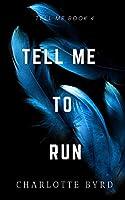 Tell Me to Run