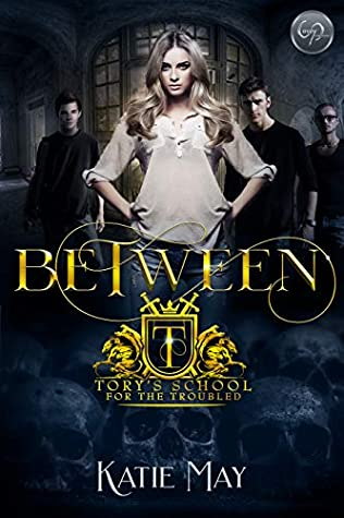 Between (Tory's School for the Troubled #1)