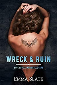 Wreck & Ruin (Blue Angels Motorcycle Club #1)