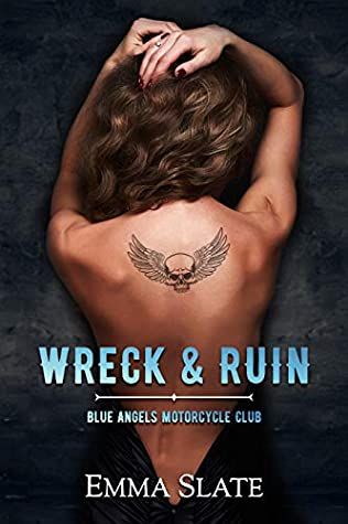 Wreck and Ruin by Emma Slate