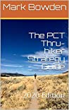 The PCT Thru-hiker Strategy Guide: 2020 Edition
