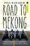 Road to Mekong: Four Women, Six Countries, 17,000 Kilometres - An Adventure of a Lifetime