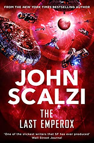 The Last Emperox (The Interdependency, #3) by John Scalzi