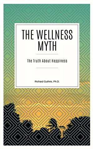 The Wellness Myth: The Truth About Happiness