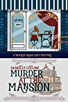 Murder at the Mansion (Hearts Grove Cozy Mystery Book 8)