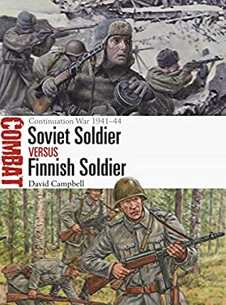 Soviet Soldier vs Finnish Soldier: The Continuation War 1941–44 (Combat Book 49)