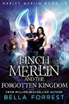 Finch Merlin and the Forgotten Kingdom (Harley Merlin #14)