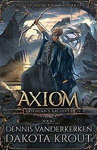 Axiom: A Divine Dungeon Series (Artorian's Archives, #1)