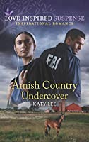 Amish Country Undercover (Mills & Boon Love Inspired Suspense)