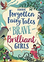 Usborne Forgotten Fairy Tales of Brave and Brilliant Girls