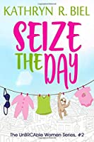 Seize the Day (The UnBRCAble Women Series)