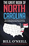 The Great Book of North Carolina: The Crazy History of North Carolina with Amazing Random Facts & Trivia (A Trivia Nerds Guide to the History of the United States 9)