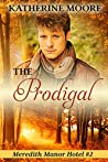 The Prodigal (Meredith Manor Hotel, #2)