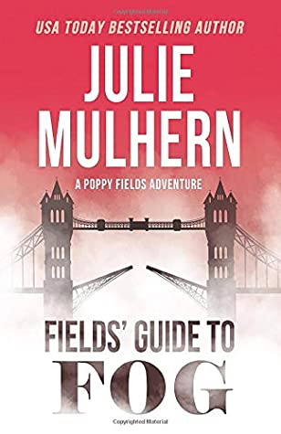 Fields' Guide to Fog (The Poppy Fields Adventures)