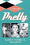 Pretty: a memoir