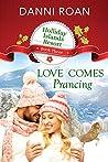 Love Comes Prancing (Holliday Islands Resort, #3)