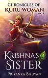 Chronicles of Kuru Woman Krishna Sister Vol 1