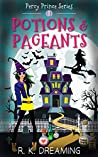 Potions And Pageants (Percy Prince Witching Cozy Mystery, #1)