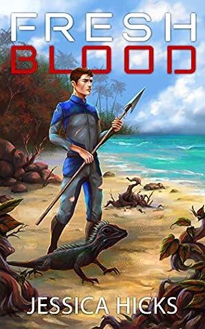 Fresh Blood (Survival World, #1)