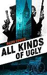 All Kinds of Ugly (Hardman Book 13)