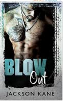 Blow Out (Steel Veins, #1)