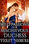 Wild Passions of a Mischievous Duchess