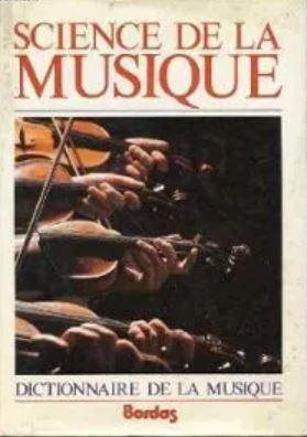 Dictionnaire de la musique. Science de la musique. Technique, formes, instruments. Vol.2 L-Z